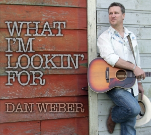 Copy of Dan Weber-What I'm Lookin' For Cover